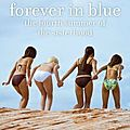 Forever in blue: the fourth summer of the siterhood, the sisterhood of the traveling pants 4, ann brashares