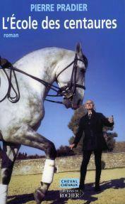 Pierre Pradier l'école des centaures