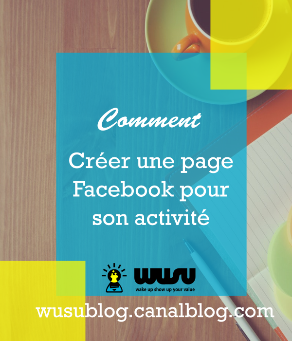 creer-page-facebook-digital-marketing-wusu-blog-2017