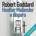 Heather mallender a disparu, de robert goddard