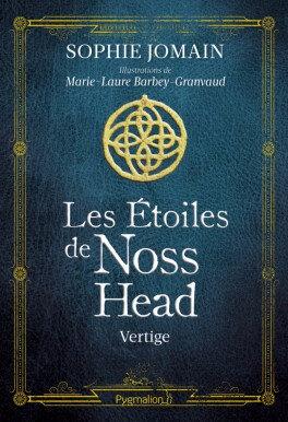 Les étoiles de Noss Head 1 - Vertige de Sophie Jomain illustré par Marie Laure Barbey-Granvaud