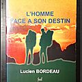 L'homme face à son destin - lucien bordeau.