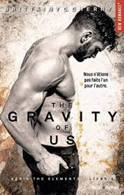 Gravity of U.S #Eléments#4# de Brittainy C.Cherry