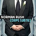 Rush norman / corps subtils.