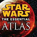 Star wars: the essential atlas ❉❉❉ daniel wallace et jason fry