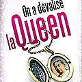 On a dévalisé la queen ! de jean-francois quesnel