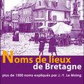 Les noms des lieux en bretagne, jean-yves le moing, éditions benneton, 2007.
