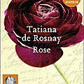 Coup de coeur : rose de tatiana de rosnay