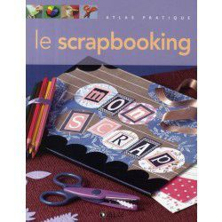 le scrapbooking atlas pratique