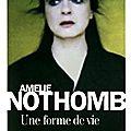 Nothomb, amélie - une forme de vie