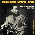 Lou Donaldson - 1957 - Wailling with Lou (Blue Note)