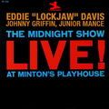Eddie Lockjaw Davis, Johnny Griffin, Junior Mance - 1961 - The Midnight Show, Live!, At Minton's Playhouse (Prestige)