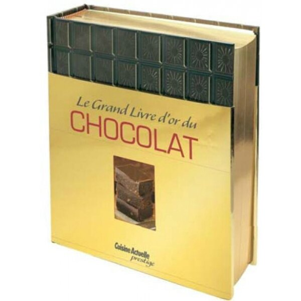 le grand livre d or du chocolat