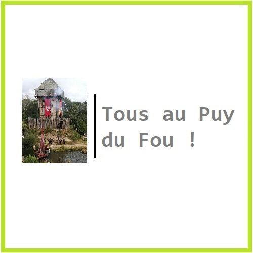Tous au Puy du Fou !