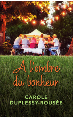 A L'OMBRE DU BONHEUR - CAROLE DUPLESSY-ROUSEE - EDITIONS FRANCE LOISIR