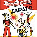 L'incroyable famille zapato / julie brouant . - l'agrume, 2016