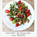 Salade de roquette aux fruits