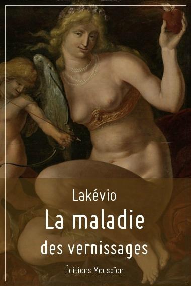 Lakévio - La maladie des vernissages