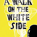 A walk on the white side, de julia weber