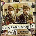Le grand cahier - un film grandiose et implacable ! sortie le 19/03/2014