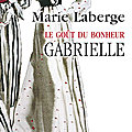 Gabrielle – le goût du bonheur 01 – marie laberge