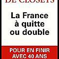 La france à quitte ou double - pour en finir avec 40 ans de mensonges - françois de closets - editions fayard