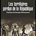 Les territoires perdus de la république - emmanuel brenner et georges bensoussan - editions fayard