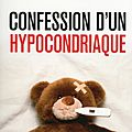 Confession d'un hypocondriaque - christophe ruaults