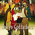 Trois clochards et un bébé (tokyo godfathers)
