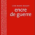 Jean-Marie Dallet - Encre de guerre