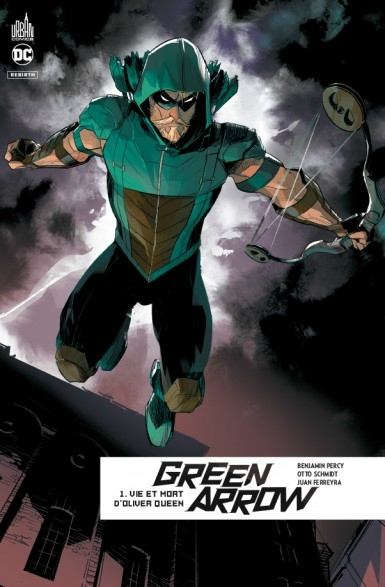 green arrow rebirth 01 vie et mort d'oliver queen