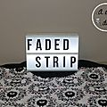 Un faded strip modifié