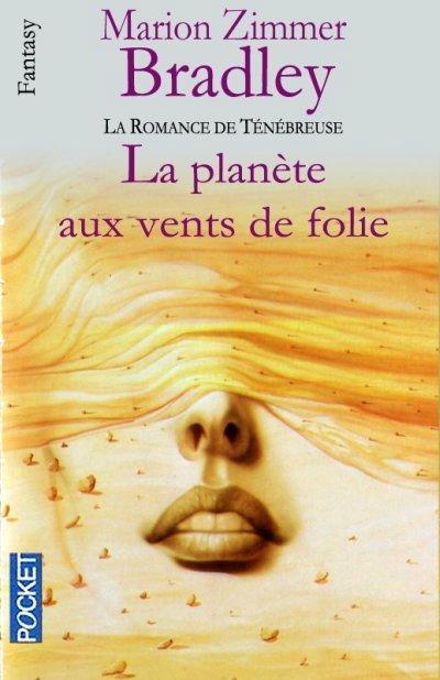 La planète aux vents de folie- la romance de Ténébreuse / Marion Zimmer Bradley