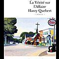 La vérité sur l'affaire harry quebert: un livre à deux...prix.