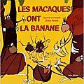 Les macaques ont la banane, de kaushik viswanath, chez minedition *