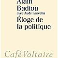 Alain badiou éloge de la politique