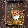 Verrine mousse citron & crumble