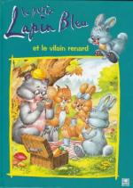 Thomas-Bilstein_Petit lapin bleu et le vilain renard