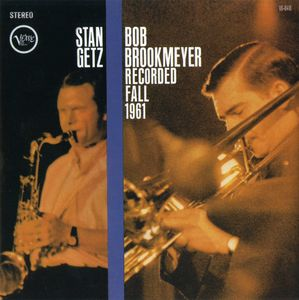 Stan_Getz___Bob_Brookmeyer___1961___Recorded_Fall_1961__Verve_