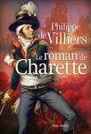 Le Roman de Charette Philippe de Villiers