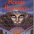 Rouge flamenco - jeanne faivre d'arcier