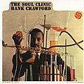 Hank Crawford - 1961 - The Soul Clinic (Atlantic)