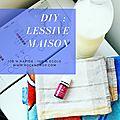La lessive maison facile et rapide