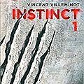 Instinct, tome 1, de vincent villeminot