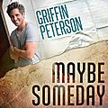 Griffin peterson - maybe someday soundtrack