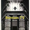 Thibert colin / barnum tv.