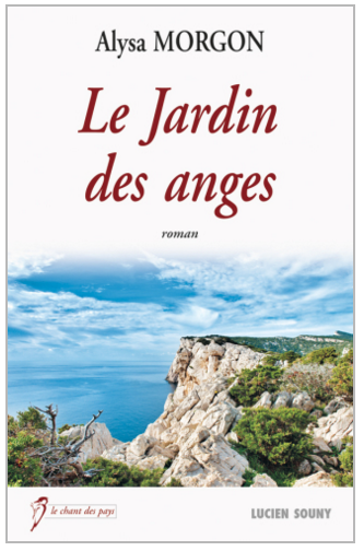 LE JARDIN DES ANGES - ALYSA MORGON - EDITIONS LUCIEN SOUNY - SUITE 1