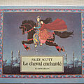 Le cheval enchanté. sally scott, flammarion 1995.