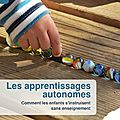 Les apprentissages autonomes, de john holt