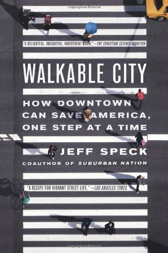 Walkable-City-How-Downtown-Can-Save-America-One-Step-at-a-Time-0